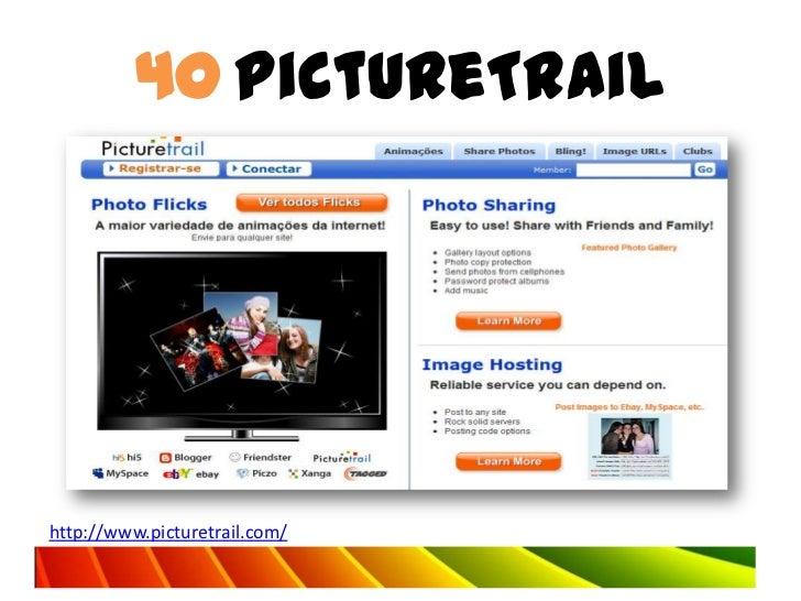 40 PictureTrailhttp://www.picturetrail.com/
