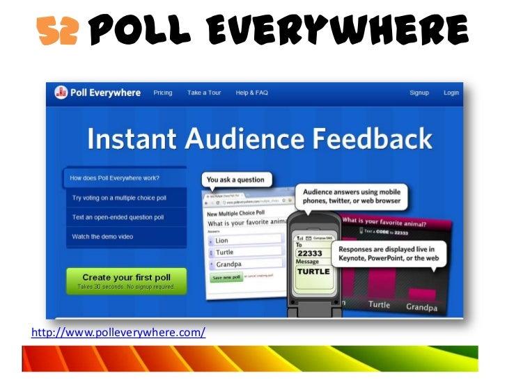 52 Poll Everywherehttp://www.polleverywhere.com/