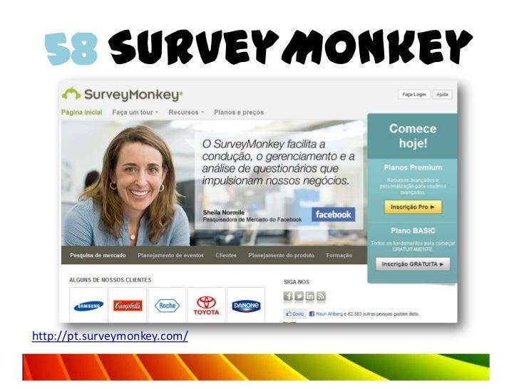 58 SurveyMonkeyhttp://pt.surveymonkey.com/