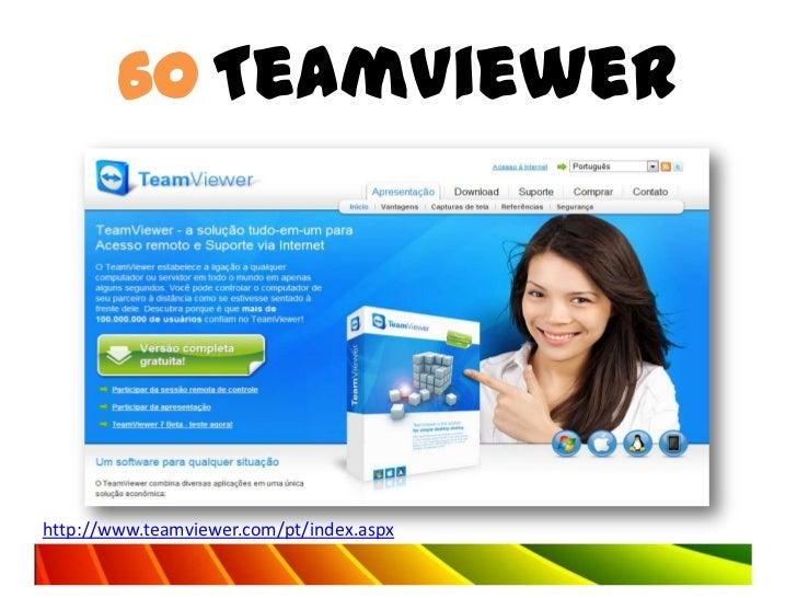 60 TeamViewerhttp://www.teamviewer.com/pt/index.aspx
