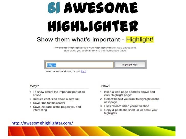 61 Awesome                 Highlighterhttp://awesomehighlighter.com/