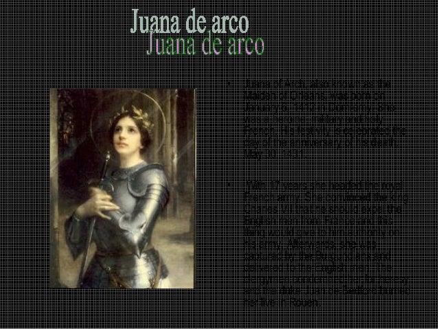 •   Juana of Arch, also known as the    Maiden of Orléans, was born on    January 6, 1412 in Domrémy. She    was a heroine...