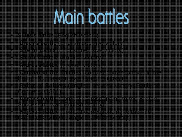 • Sluyss battle (English victory)• Crecys battle (English decisive victory)• Site of Calais (English decisive victory)• Sa...