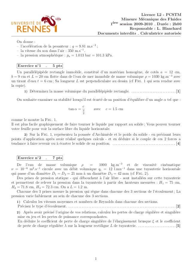 Licence L2 - PCSTM Mineure M´ecanique des Fluides 1`ere session 2009-2010 Dur´ee : 2h00 Responsable : L. Blanchard Documen...