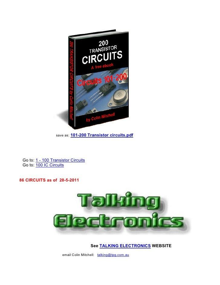 save as:   101-200 Transistor circuits.pdf Go to: 1 - 100 Transistor Circuits Go to: 100 IC Circuits86 CIRCUITS as of 28-5...