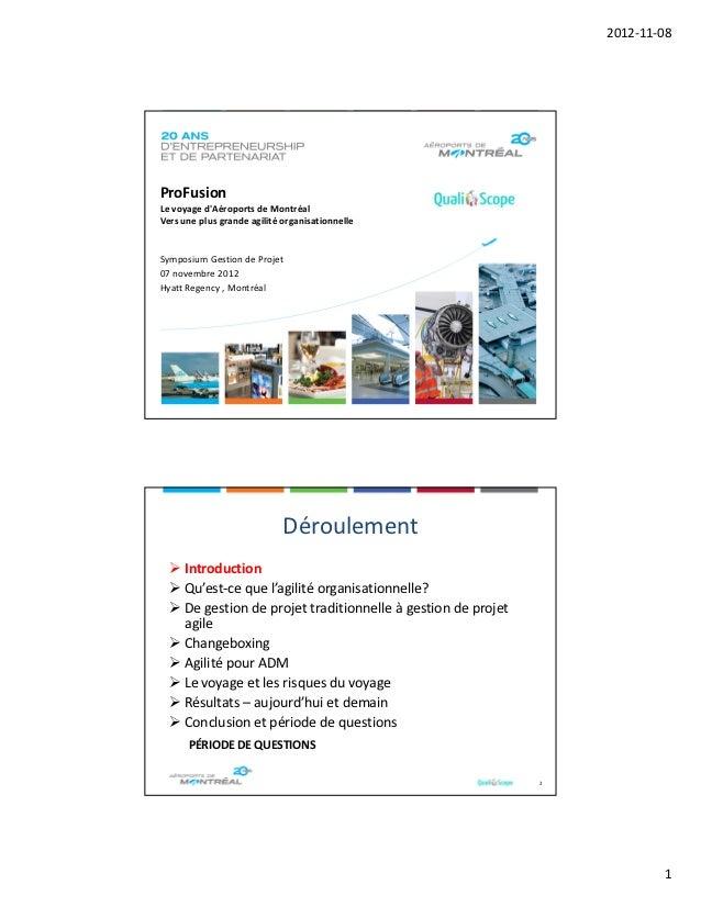 2012-11-08ProFusionLe voyage dAéroports de MontréalVers une plus grande agilité organisationnelleSymposium Gestion de Proj...