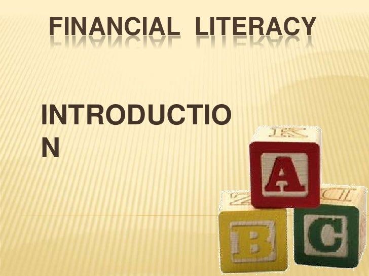Financial  literacy<br />INTRODUCTION<br />