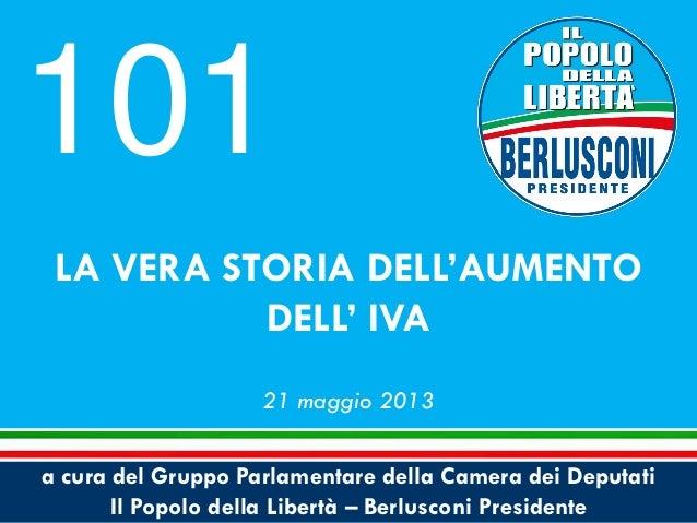 a cura del Gruppo Parlamentare della Camera dei DeputatiIl Popolo della Libertà – Berlusconi PresidenteLA VERA STORIA DELL...