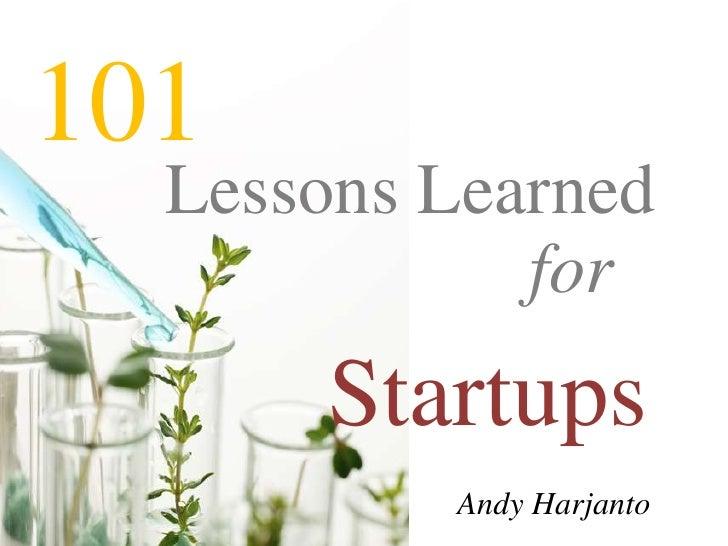 101<br />Lessons Learned<br />for<br />Startups<br />Andy Harjanto<br />