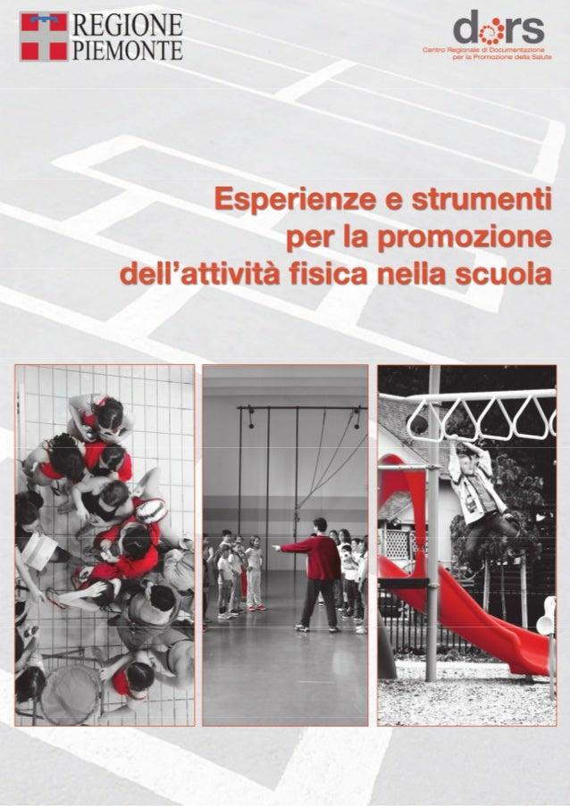 Regione Piemonte Assessorato alla Tutela della Salute e Sanità Rete Attività fisica Piemonte Centro Regionale di Documenta...