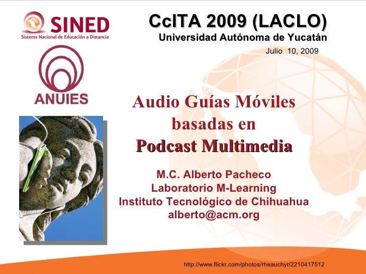 CcITA 2009 (LACLO)        Universidad Autónoma de Yucatán                                        Julio 10, 2009       Audi...