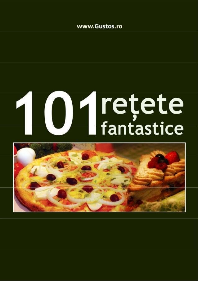 Dragi cititori, In acest e-book sunt cuprinse cele mai bune 101 retete alese de vizitatori din randul a peste 6000 de rete...