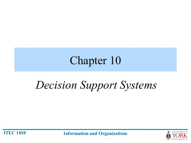 Chapter 10            Decision Support SystemsITEC 1010        Information and Organizations