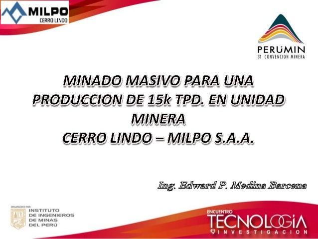 1.- El deposito de Cerro Lindo pertenece al  Grupo Casma del Cretácico (Albiano-  Cenoniano), este grupo aflora en la part...