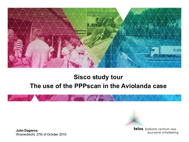 John Dagevos Woensdrecht, 27th of October 2010 Sisco study tour The use of the PPPscan in the Aviolanda case