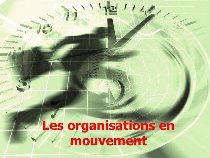 Les organisations en     mouvement
