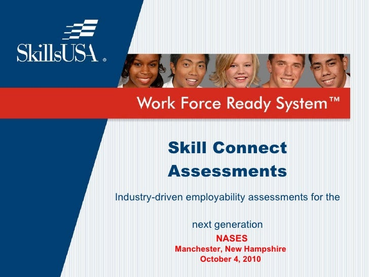 Skill Connect Assessments Industry-driven employability assessments for the  next generation NASES Manchester, New Hampshi...