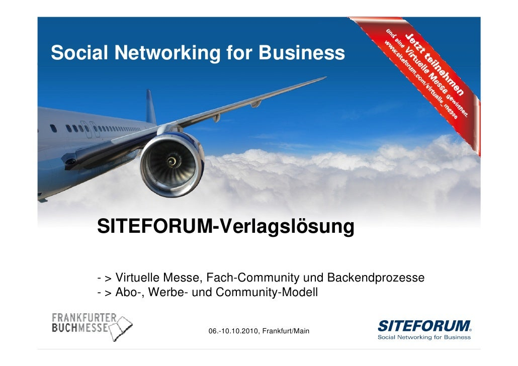 Social Networking for Business                SITEFORUM-Verlagslösung             - > Virtuelle Messe, Fach-Community und ...