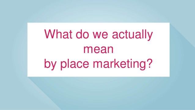 101014 place marketing t vchamber
