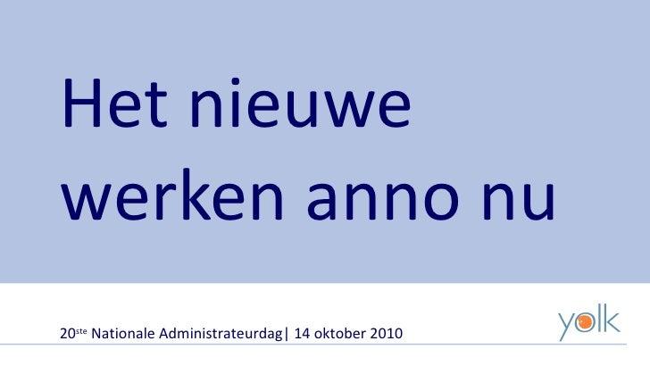 Het nieuwe werken anno nu 20 ste  Nationale Administrateurdag| 14 oktober 2010