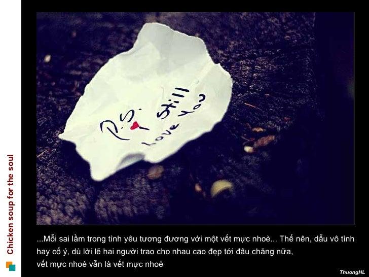 ...Mỗi sai lầm trong tình yêu tương đương với một vết mực nhoè... Thế nên, dẫu vô tình  hay cố ý, dù lời lẽ hai người trao...