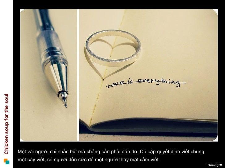 Một vài người chỉ nhấc bút mà chẳng cần phải đắn đo. Có cặp quyết định viết chung  một cây viết, có người dồn sức để một n...