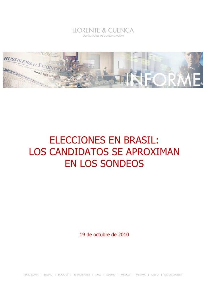 ELECCIONES EN BRASIL: LOS CANDIDATOS SE APROXIMAN EN LOS SONDEOS     1             ELECCIONES EN BRASIL:     LOS CANDIDATO...