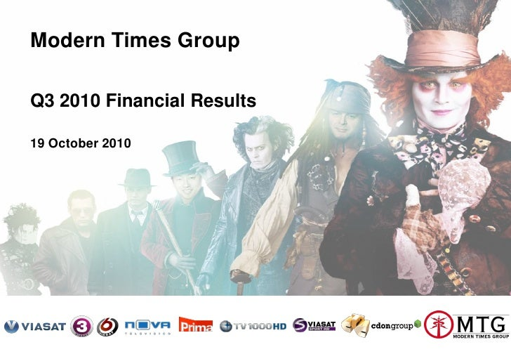 Modern Times Group      Q3 2010 Financial Results      19 October 2010     Modern Times Group MTG AB Nasdaq OMX Stockholm ...