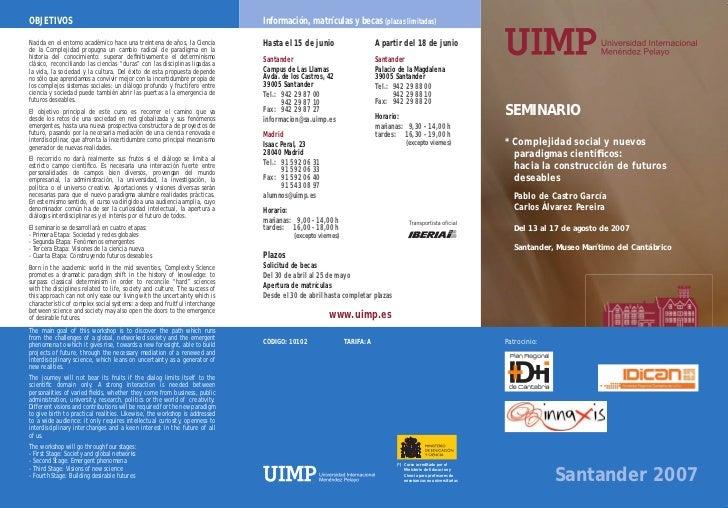 OBJETIVOS                                                                    Información, matrículas y becas (plazas limit...