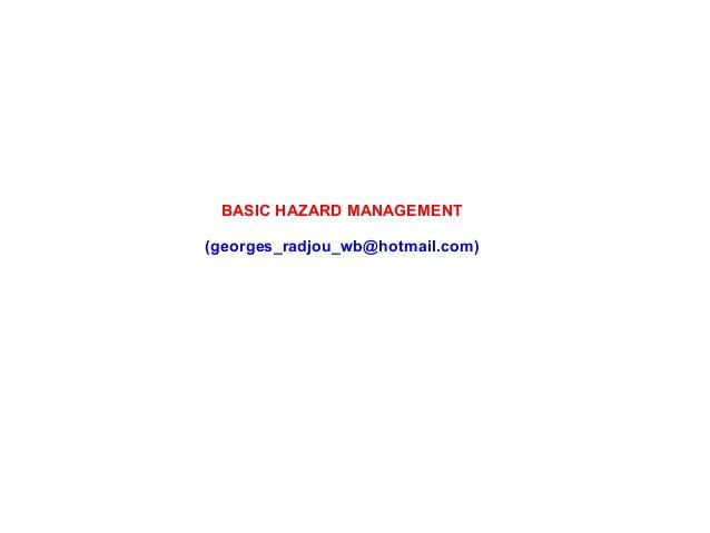 BASIC HAZARD MANAGEMENT (georges_radjou_wb@hotmail.com)