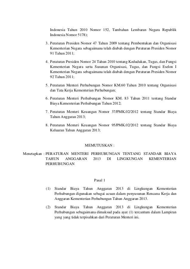 Indonesia Tahun 2010 Nomor 152, Tambahan Lembaran Negara RepublikIndonesia Nomor 5178);3. Peraturan Presiden Nomor 47 Tahu...