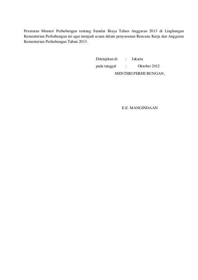 Peraturan Menteri Perhubungan tentang Standar Biaya Tahun Anggaran 2013 di LingkunganKementerian Perhubungan ini agar menj...
