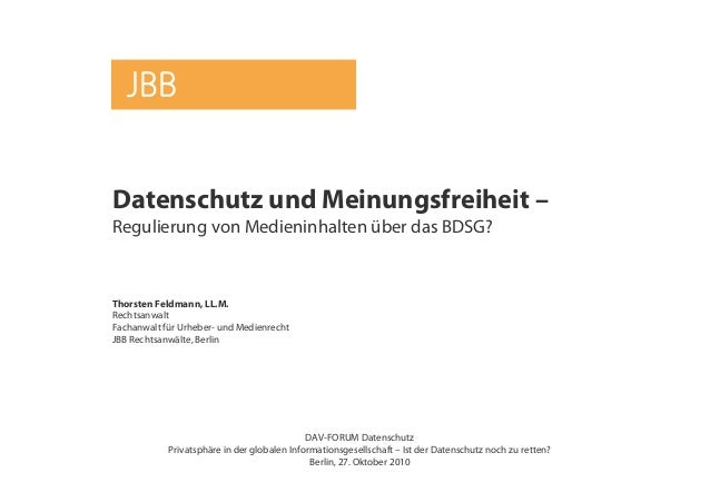 Datenschutz und Meinungsfreiheit – Regulierung von Medieninhalten über das BDSG? Thorsten Feldmann, LL.M. Rechtsanwalt Fac...