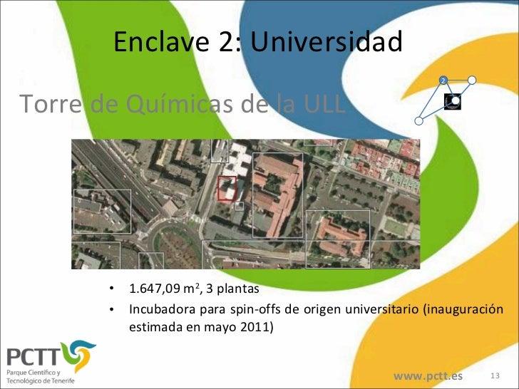 <ul><li>1.647,09 m 2 , 3 plantas </li></ul><ul><li>Incubadora para spin-offs de origen universitario (inauguración estimad...