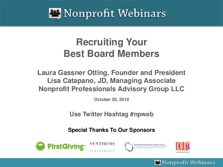 Recruiting Your        Best Board Members Laura Gassner Otting, Founder and President   Lisa Catapano, JD, Managing Associ...