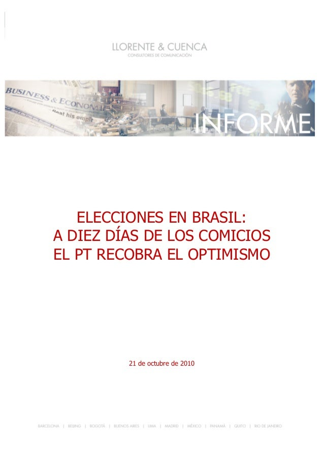 1 ELECCIONES EN BRASIL: A DIEZ DÍAS DE LOS COMICIOS EL PT RECOBRA EL OPTIMISMO 1 ELECCIONES EN BRASIL: A DIEZ DÍAS DE LOS ...