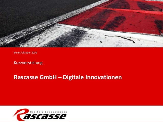 Kurzvorstellung. Rascasse GmbH – Digitale Innovationen Berlin, Oktober 2010