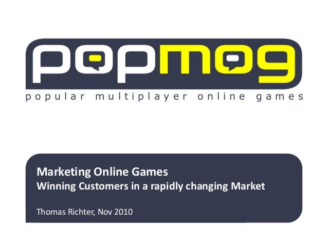 p o p u l a r m u l t i p l a y e r o n l i n e g a m e s Marketing Online Games Winning Customers in a rapidly changing M...