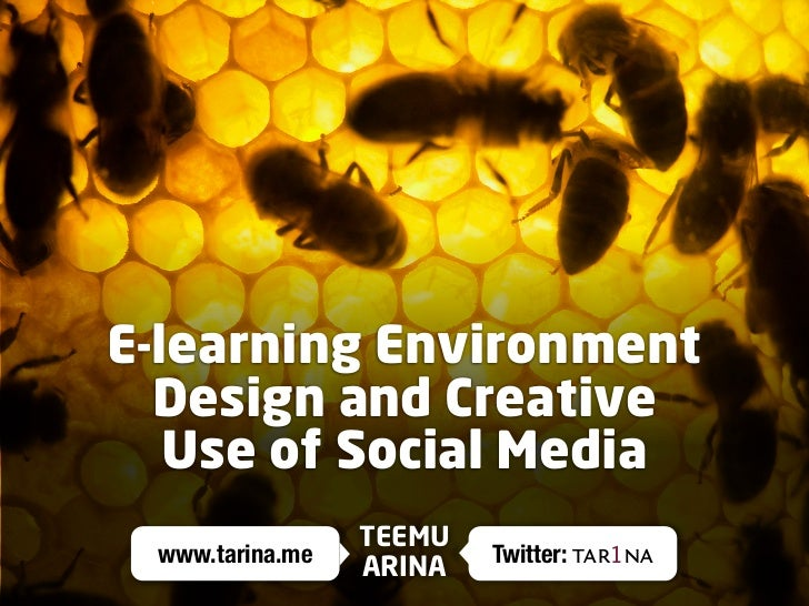 E-learning Environment   Design and Creative    Use of Social Media                  TEEMU  www.tarina.me           Twitte...