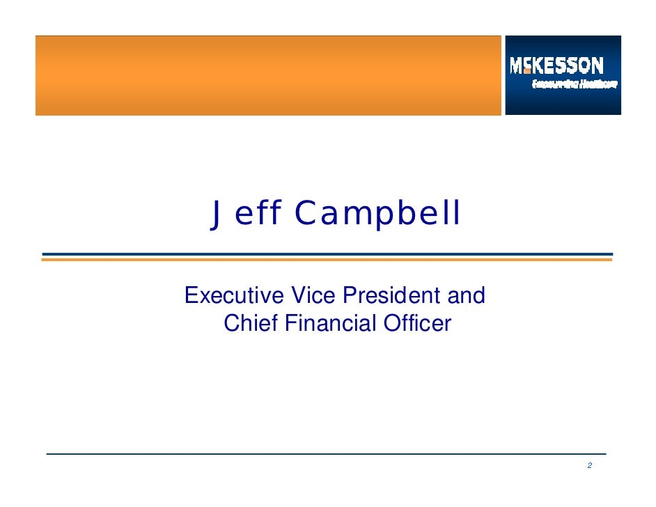 Jeff Campbell  Executive Vice President and    Chief Financial Officer                                    2