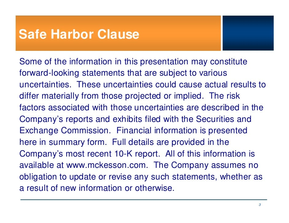 Safe Harbor Clause Some of the information in this presentation may constitute forward-looking statements that are subject...