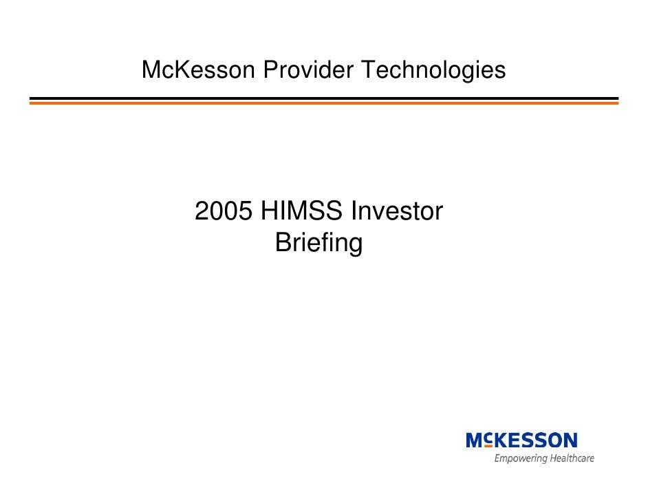 McKesson Provider Technologies         2005 HIMSS Investor           Briefing