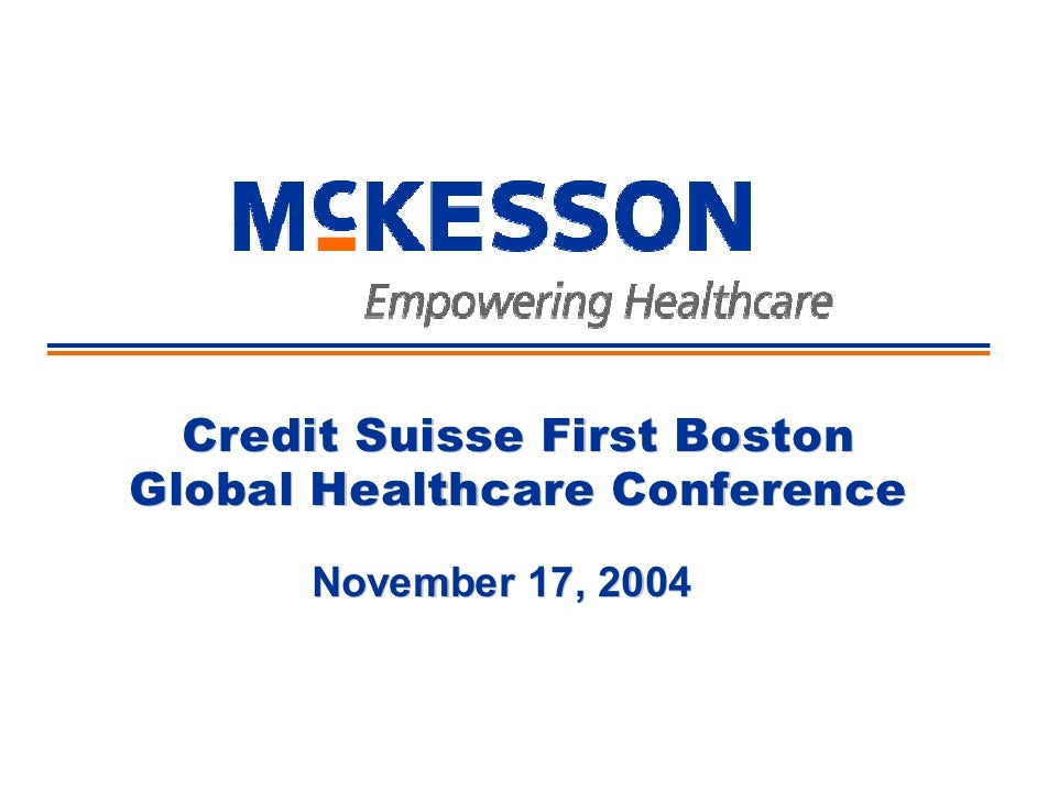 Credit Suisse First Boston Global Healthcare Conference       November 17, 2004