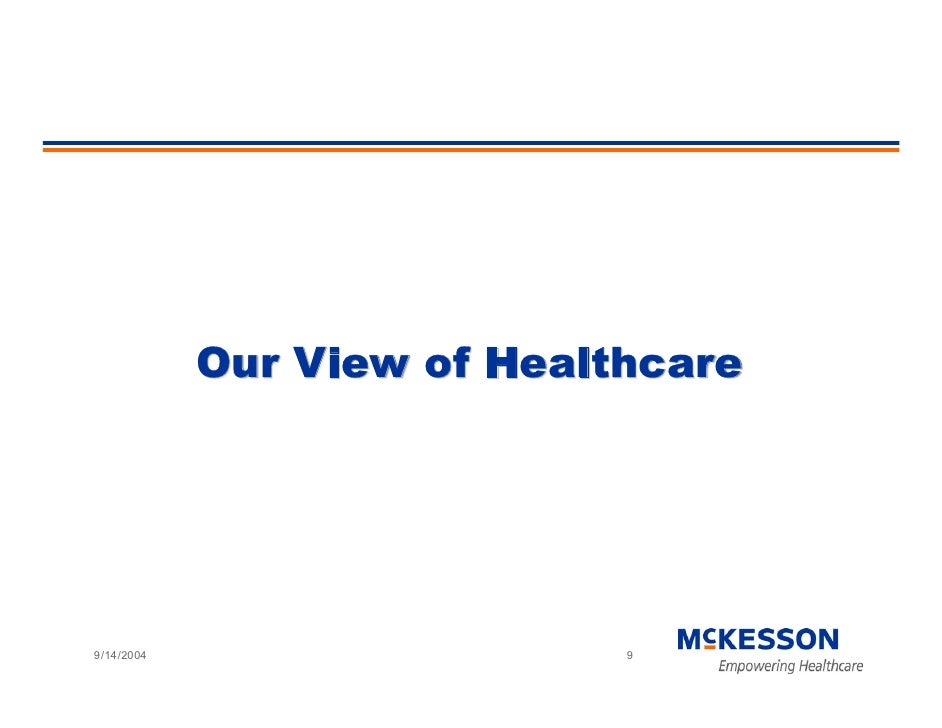 Our View of Healthcare     9/14/2004                    9