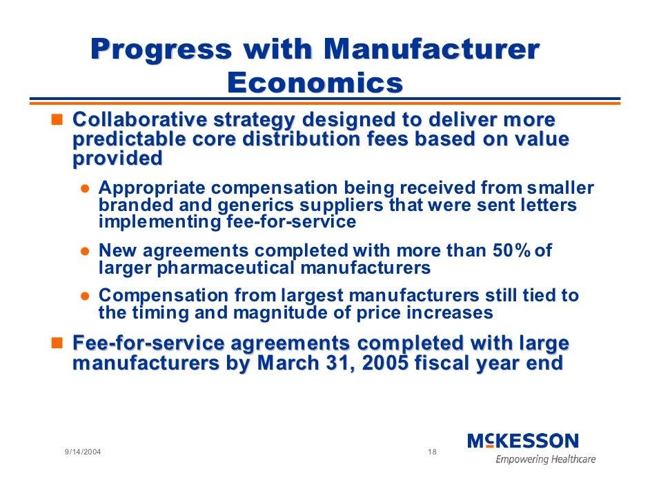 Progress with Manufacturer               Economics  Collaborative strategy designed to deliver more  predictable core dist...