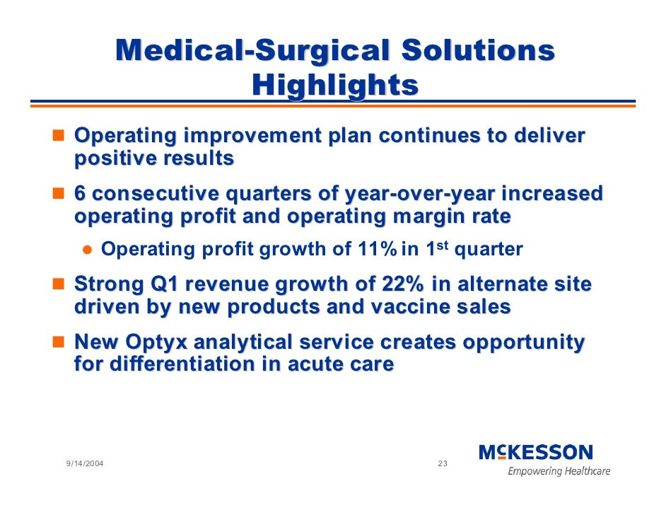 Medical-Surgical Solutions                     Highlights  Operating improvement plan continues to deliver  positive resul...