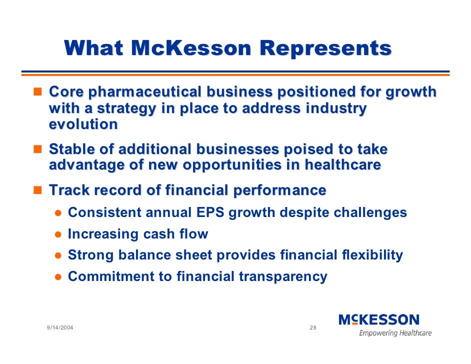 What McKesson Represents Core pharmaceutical business positioned for growth with a strategy in place to address industry e...