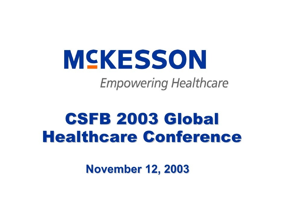 CSFB 2003 Global Healthcare Conference     November 12, 2003