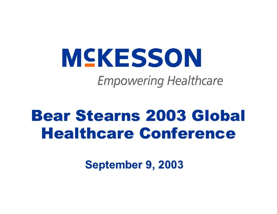 Bear Stearns 2003 Global  Healthcare Conference       September 9, 2003