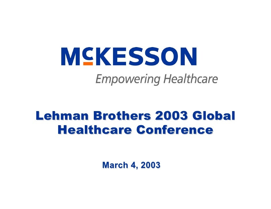 Lehman Brothers 2003 Global    Healthcare Conference          March 4, 2003
